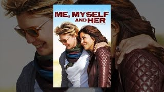 Download Me, Myself and Her Video