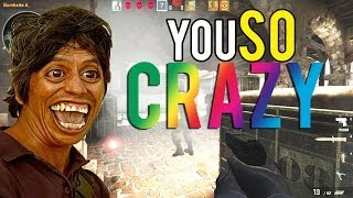 Download CS:GO - ″You so CRAYZEe mayne″ Video