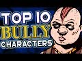 Download TOP 10 BULLY CHARACTERS Video