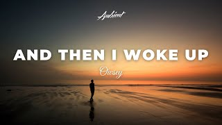 Download Owsey - And Then I Woke Up Video