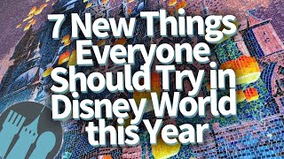 Download 7 NEW Things Everyone Should Try in Disney World This Year! Video