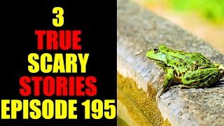Download 3 TRUE SCARY STORIES EPISODE 195 Video