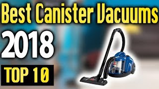 Download Best Canister Vacuums 2018 🔥 TOP 10 🔥 Video
