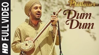 Download Phillauri : DUM DUM Full Video | Anushka, Diljit, Suraj, Anshai, Shashwat | Romy & Vivek | T-Series Video