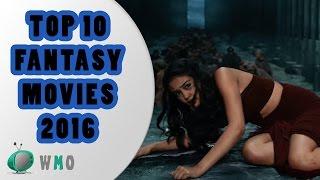 Download Top 10 Fantasy Movies 2016 Compilation Video