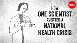 Download How one scientist averted a national health crisis - Andrea Tone Video