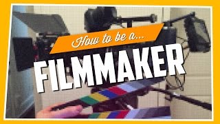 Download How To Be A Filmmaker Video