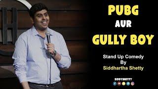 Download PUBG aur Gully Boy   Stand Up Comedy by Siddhartha Shetty Video