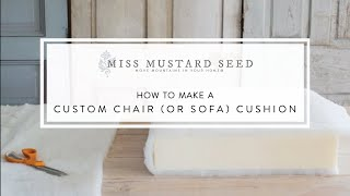 Download how to make a custom chair (or sofa) cushion | miss mustard seed Video