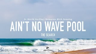 Download Ain't No Wave Pool - Mick Fanning on #TheSearch by Rip Curl Video