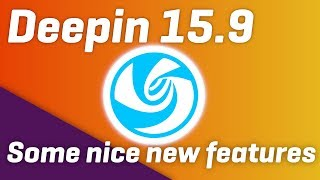 Download DEEPIN Linux 15.9 - NEW FEATURES: touch support, power management... Video