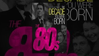 Download The Decade You Were Born: 1980s Video