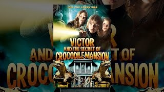 Download Victor & the Secret of Crocodile Mansion Video