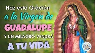 Download HAZ ESTA ORACIÓN A LA VIRGEN DE GUADALUPE Y UN MILAGRO VENDRÁ A TU VIDA Video