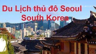 Download Du Lịch thủ đô Seoul South Korea **NEW** Video