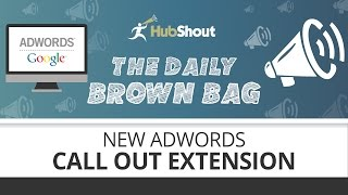 Download New Google AdWords Call Out Extension Video