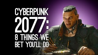 Download Cyberpunk 2077: 8 Things We Bet You'll Do in Cyberpunk 2077 Video