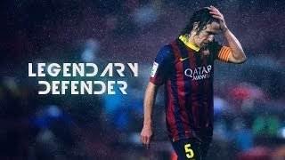 Download Carles Puyol - 1999-2014 - Legendary Defender - Skills And Goals - HD Video