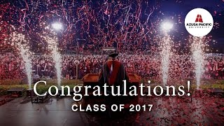 Download Congratulations Class of 2017! | Azusa Pacific Spring Commencement Video