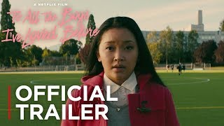 Download To All The Boys I've Loved Before | Official Trailer [HD] | Netflix Video
