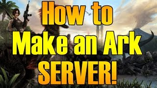 Download How to make an ARK: Survival Evolved server (EASY & Configs) Video