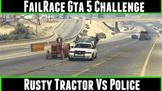 Download FailRace Gta 5 Challenge Rusty Tractor Vs Police Video