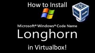 Download Windows Longhorn Build 4015 - Installation in Virtualbox Video