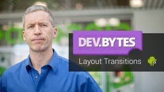 Download DevBytes: Layout Transitions Video