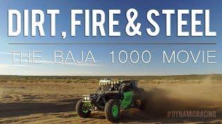 Download Dirt, Fire & Steel - Dynamic Racing 2017 Baja 1000 Movie Video