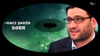 Download Hacı Şahin - Səbr Video