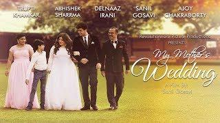 Download My Mother's Wedding   Short Film   Delnaaz Irani   Sanil Gosavi   Trupti Khamkar   Ajoy Chakraborty Video