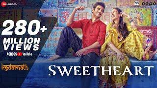 Download Sweetheart - Full Video | Kedarnath | Sushant Singh | Sara Ali Khan | Dev Negi | Amit Trivedi Video