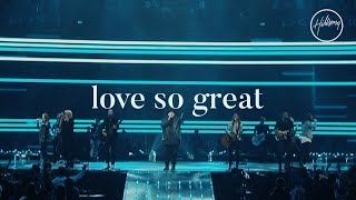 Download Love So Great - Hillsong Worship Video