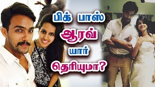 Download பிக் பாஸ் ஆரவ் யார் தெரியுமா? - Vijay Tv Bigg Boss Tamil Aarav Biography Video