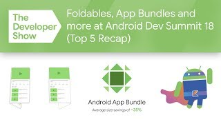 Download Foldables, App Bundles & more from Android Dev Summit '18! Video