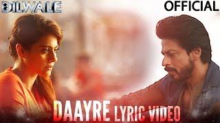 Download Daayre Lyric Video - Dilwale   Shah Rukh Khan   Kajol   Varun Dhawan   Kriti Sanon Video