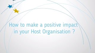 Download How to make a positive impact in your Host Organisation? Video