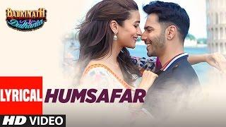 Download Humsafar (Lyrical Video) | Varun Dhawan, Alia Bhatt | Akhil Sachdeva | ″Badrinath Ki Dulhania″ Video