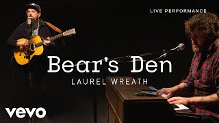 Download Bear's Den - Laurel Wreath - Live Performance | Vevo Video