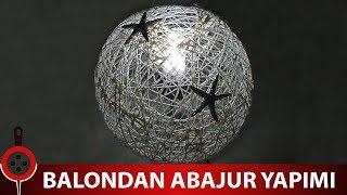 Download Balondan Abajur Yapımı | İpten Abajur Yapımı Video