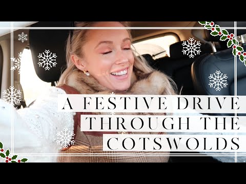 A FESTIVE DRIVE THROUGH THE COTSWOLDS + WINTER SKINCARE // Fashion Mumblr