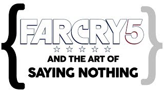 Download Far Cry 5 and the Art of Saying Nothing (Spoilers) Video
