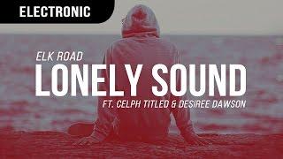 Download Elk Road - Lonely Sound ft. Celph Titled & Desiree Dawson Video
