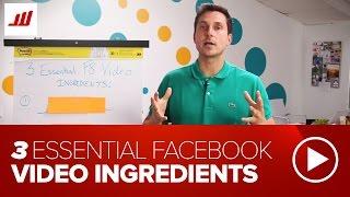 Download 3 Essential Facebook Video Ingredients (FB Advertising) Video