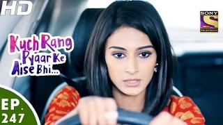 Download Kuch Rang Pyar Ke Aise Bhi - कुछ रंग प्यार के ऐसे भी - Ep 247 - 8th Feb, 2017 Video