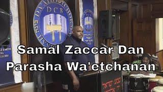 Download Shabbat Teachings 8-17-19 Morning | 16, Av 5780 | Parasha Wa'etchanan | Samal Zaccar Dan Video