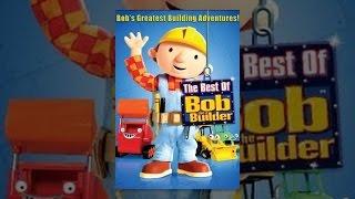 Download Bob the Builder: Best of Bob the Builder Video