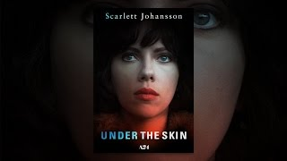 Download Under the Skin Video
