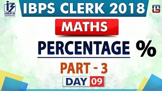 Download Percentage | Part 3 | Day 09 | IBPS Clerk 2018 | Maths | Live at 9:00 pm Video