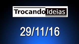 Download Trocando Ideias de 29/11/16 - Tema Livre Video